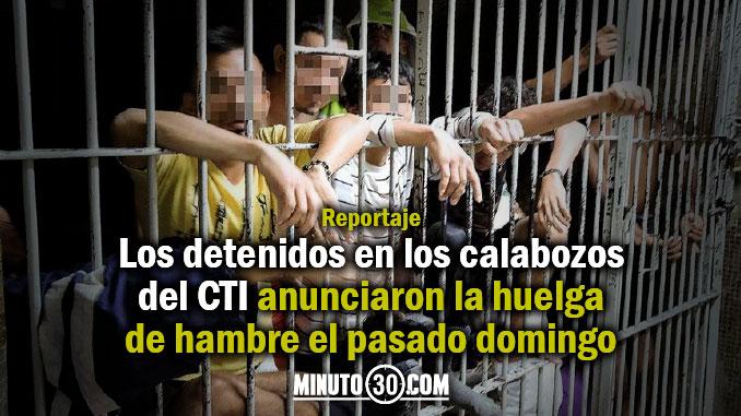 Detenidos en los calabozos del CTI y Fiscalía llegaron a un acuerdo ante huelga de hambre