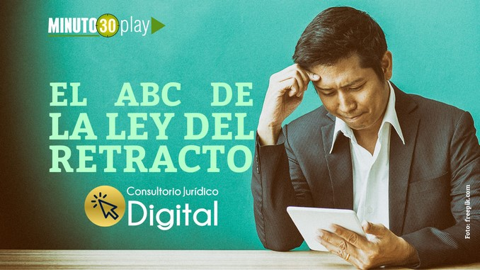 VIDEO: El ABC del Derecho al retracto
