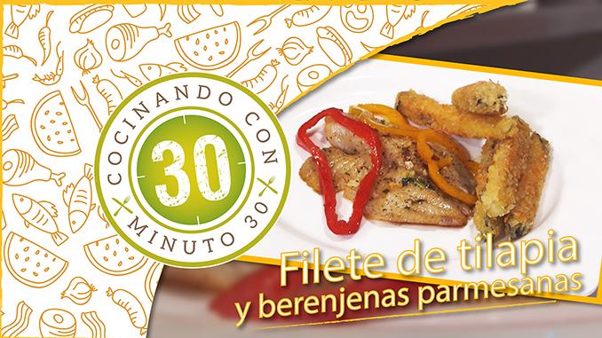 678 Portada Filete de Tilapia y berenjenasparamesanas Mesa de trabajo 11