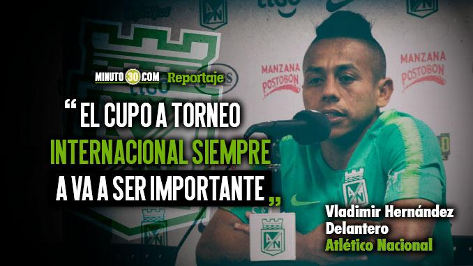 Vladimir Hernandez exteriorizo los deseos de Nacional de ganar la Copa Aguila