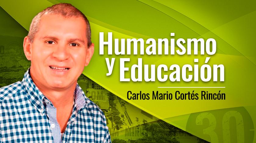 Carlos Mario Cortés Rincón Humanismo y Educación