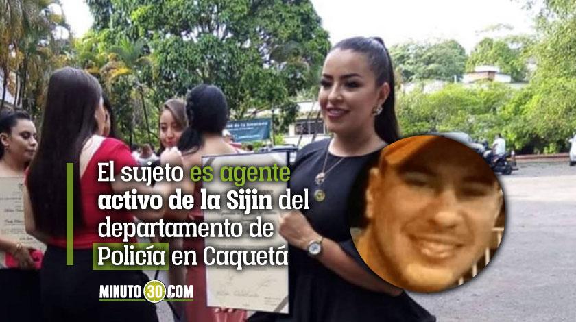 Capturan a patrullero de la Sijin por feminicidio de Cindy Morales en Caqueta