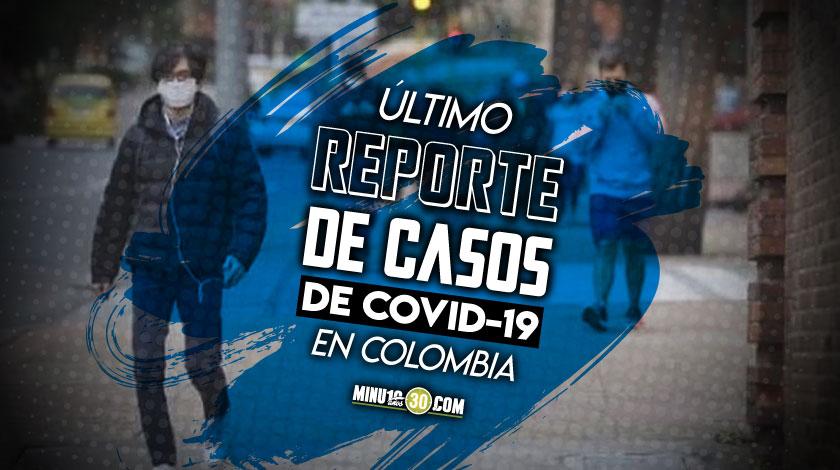 ultimo reporte de casos de covid 19 en Colombia 1