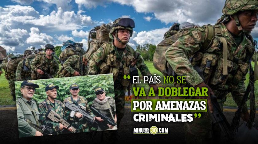 Gobierno responde a Ivan Marquez Jesus Santrich El Paisa dara con ellos vivos o muertos