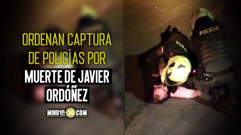 Orden captura de Policias implicados en la muerte de Javier Ordonez Fiscalia