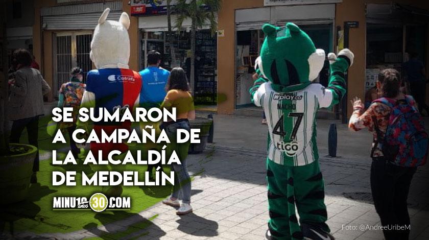 Mascotas de Medellin y Nacional invitan a seguir cuidandonos del Covid 19