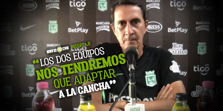 AtlEtico Nacional tiene que ser competitivo independiente de la cancha y el horario subrayO Guimaraes